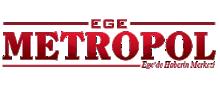 Ege Metropol Gazetesi / Ege ve İzmir'in Gazetesi