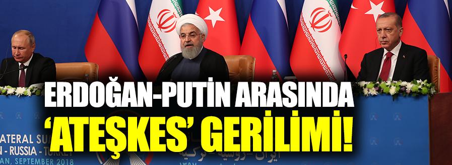 Erdoğan istedi Putin itiraz etti