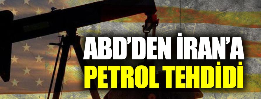 ABD'den İran'a petrol tehdidi