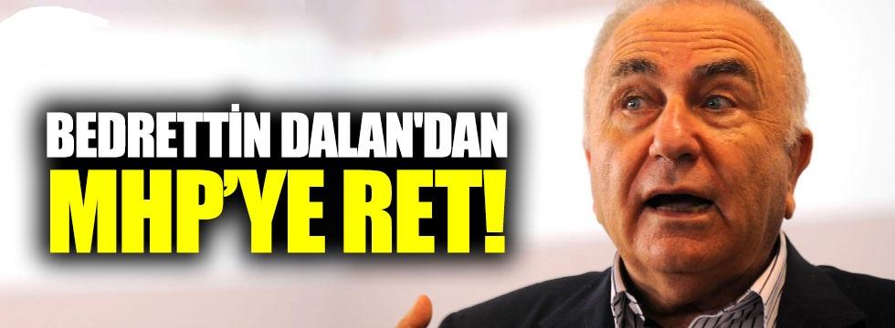Bedrettin Dalan'dan MHP'ye ret