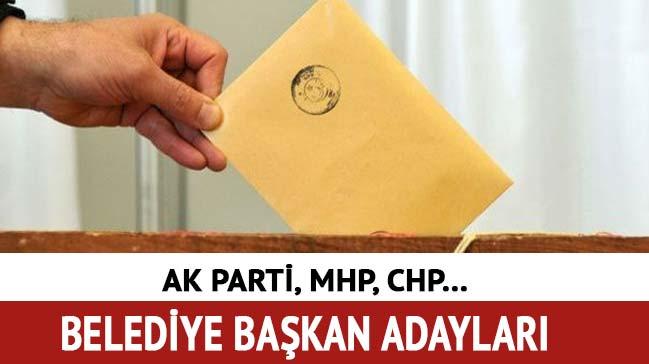 AK Parti, MHP CHP belediye başkan adayları açıklandı mı? 2019 Belediye başkan adayları son dakika