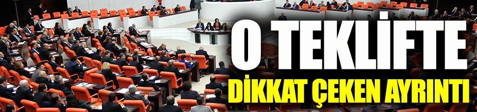 AKP'nin torba kanun teklifinde dikkat çeken ayrıntı