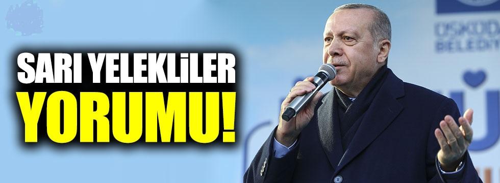 Cumhurbaşkanı Erdoğan'dan Sarı Yelekliler yorumu!