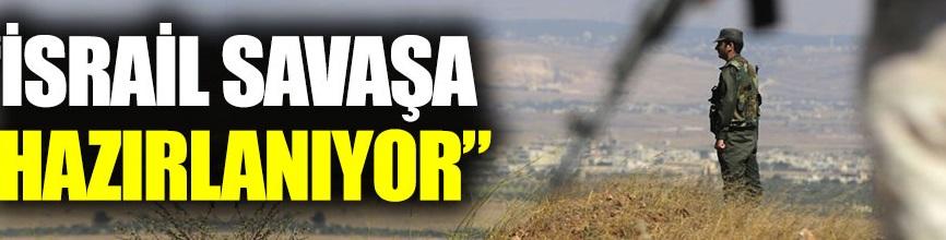İsrail, Suriye'de kapsamlı bir savaşa hazırlanıyor