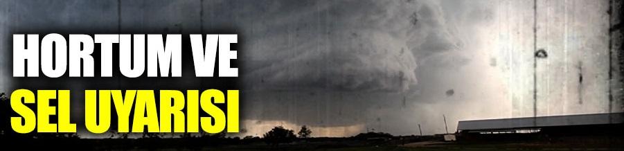 Meteoroloji'den hortum ve sel uyarısı