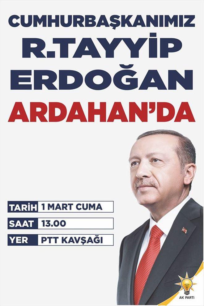 CUMHURBAŞKANI ARDAHANA GELİYOR.