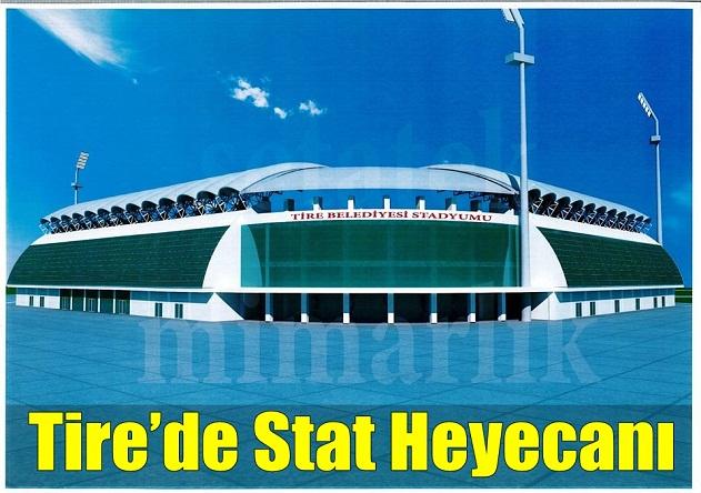 Tire'de Stat Heyecanı