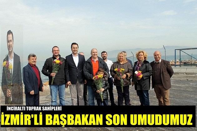 İZMİR'Lİ BAŞBAKAN'DAN UMUTLULAR