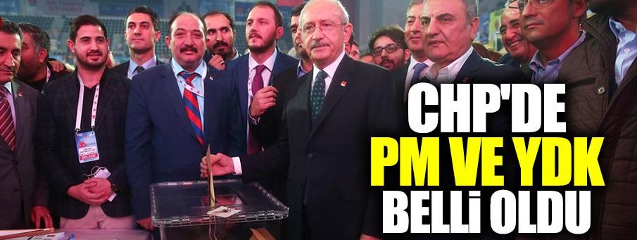 CHP'de PM ve YDK belli oldu